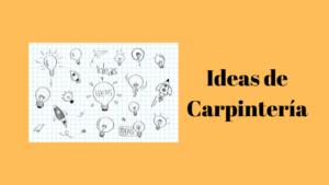 ideas de carpintería