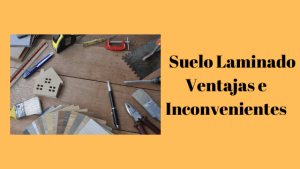 suelo laminado ventajas e inconvenientes